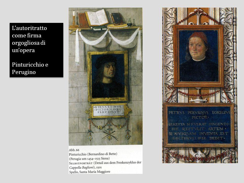 Lautoritratto come firma orgogliosa di unopera Pinturicchio e Perugino Lautoritratto come firma orgogliosa di unopera Pinturicchio e Perugino