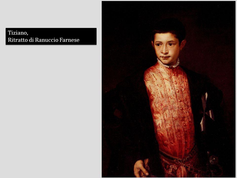 Tiziano, Ritratto di Ranuccio Farnese Tiziano, Ritratto di Ranuccio Farnese
