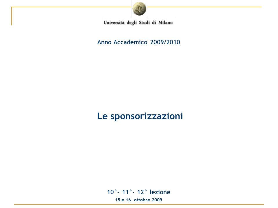 Le sponsorizzazioni 10°- 11°- 12° lezione 15 e 16 ottobre 2009 Anno Accademico 2009/2010