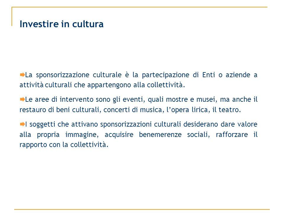 La sponsorizzazione culturale è la partecipazione di Enti o aziende a attività culturali che appartengono alla collettività.