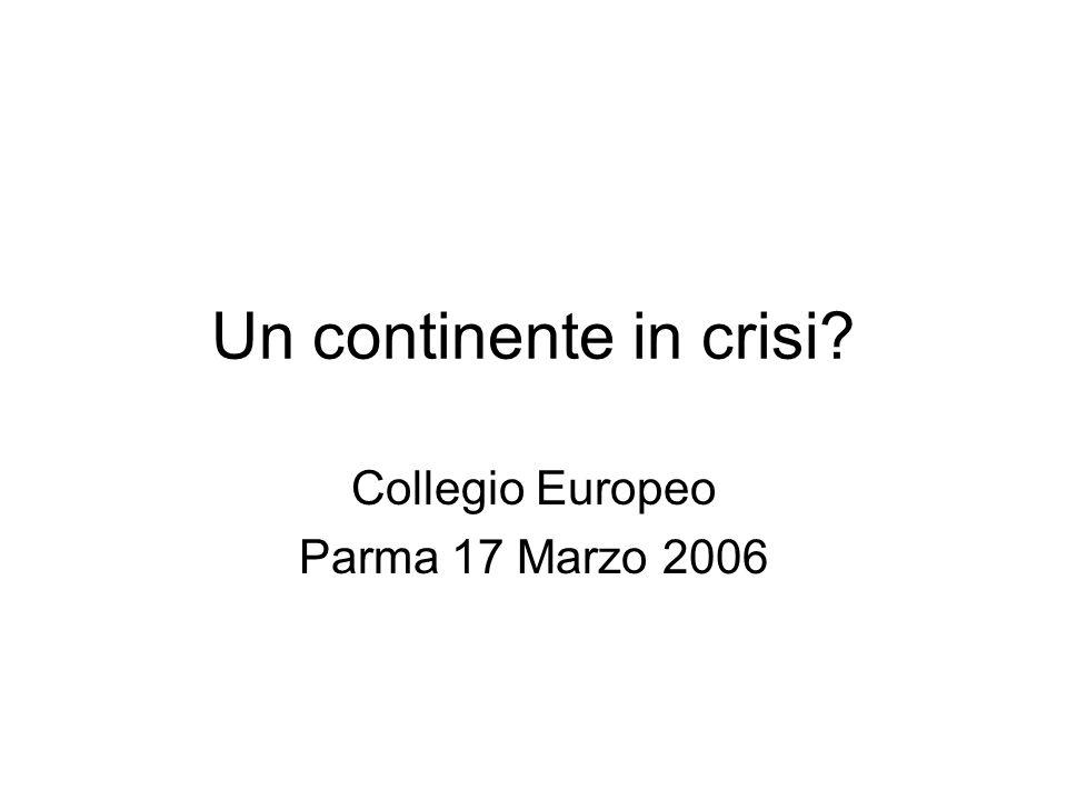 Un continente in crisi Collegio Europeo Parma 17 Marzo 2006