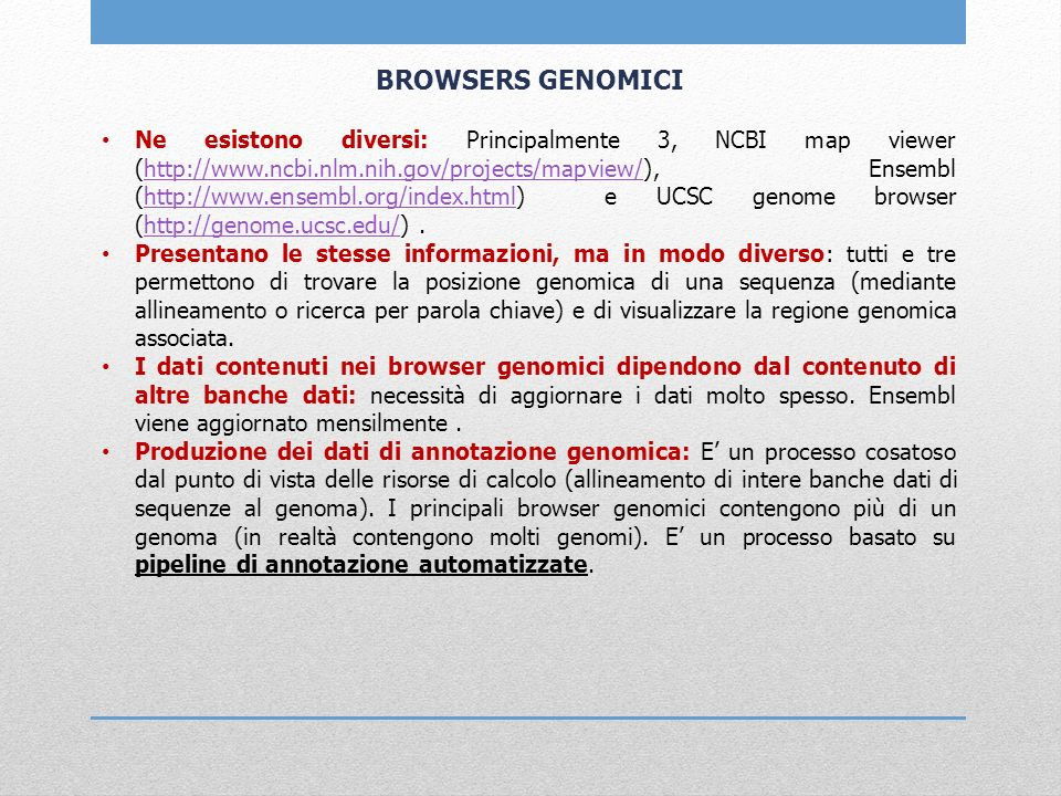 Ensembl core database(s) e API Ensembl core database contiene: Sequenze genomiche Informazioni riguardanti lassemblaggio delle sequenze genomiche Modelli di geni, trascritti e proteine Allineamenti di cDNA e proteine Bande citogenetiche, marcatori, repeats, isole CpG ecc.