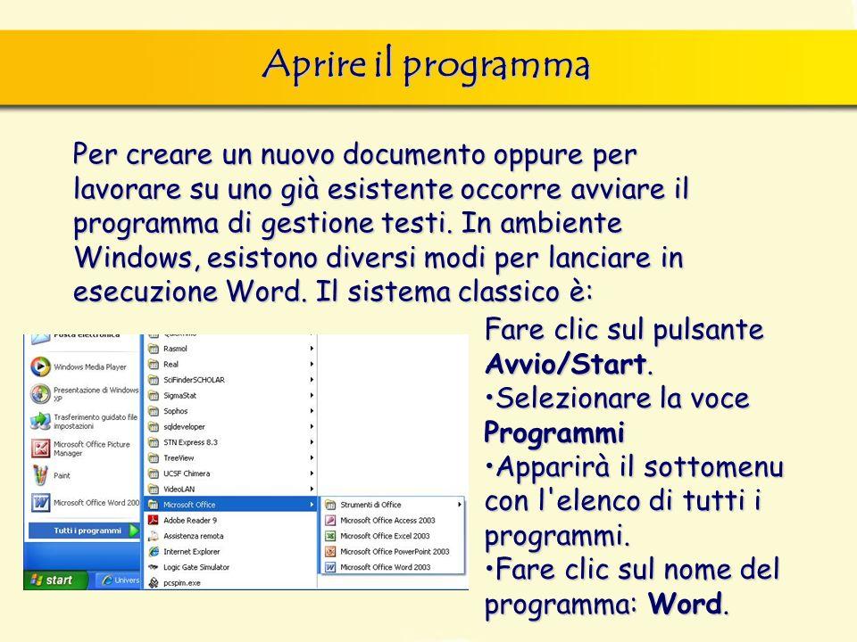 Aprire il programma Per creare un nuovo documento oppure per lavorare su uno già esistente occorre avviare il programma di gestione testi.