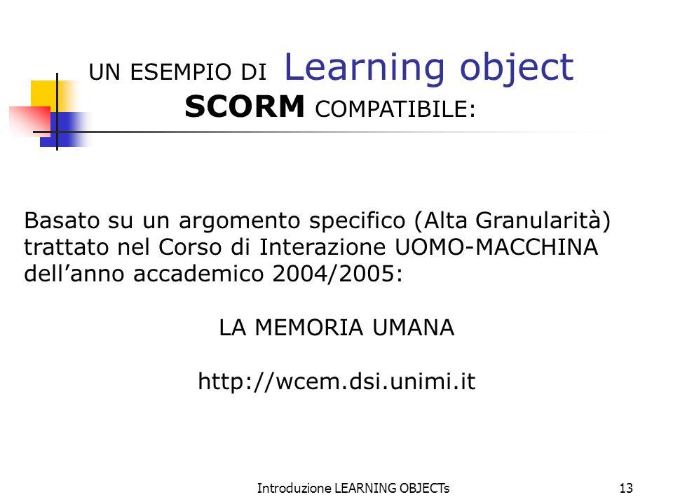 Introduzione LEARNING OBJECTs13 Basato su un argomento specifico (Alta Granularità) trattato nel Corso di Interazione UOMO-MACCHINA dellanno accademic
