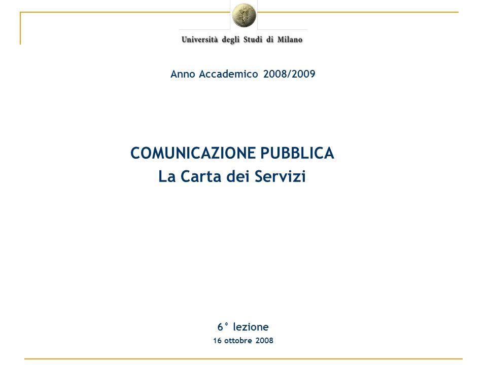 COMUNICAZIONE PUBBLICA La Carta dei Servizi 6° lezione 16 ottobre 2008 Anno Accademico 2008/2009