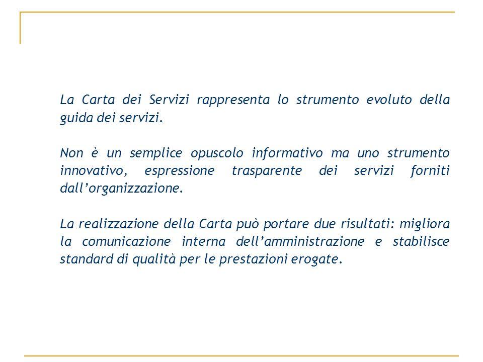 La Carta dei Servizi rappresenta lo strumento evoluto della guida dei servizi. Non è un semplice opuscolo informativo ma uno strumento innovativo, esp