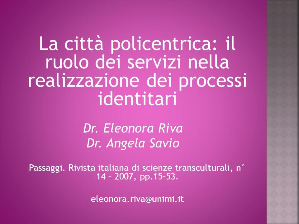 La città policentrica: il ruolo dei servizi nella realizzazione dei processi identitari Dr.