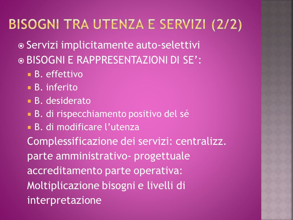 Servizi implicitamente auto-selettivi BISOGNI E RAPPRESENTAZIONI DI SE: B.