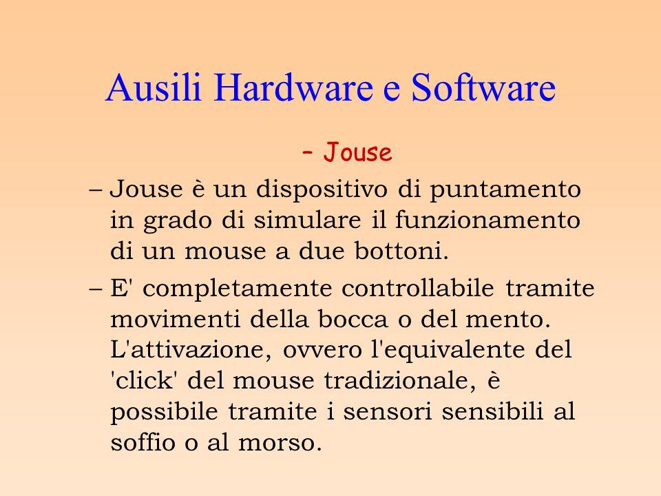 –Jouse –Jouse è un dispositivo di puntamento in grado di simulare il funzionamento di un mouse a due bottoni.