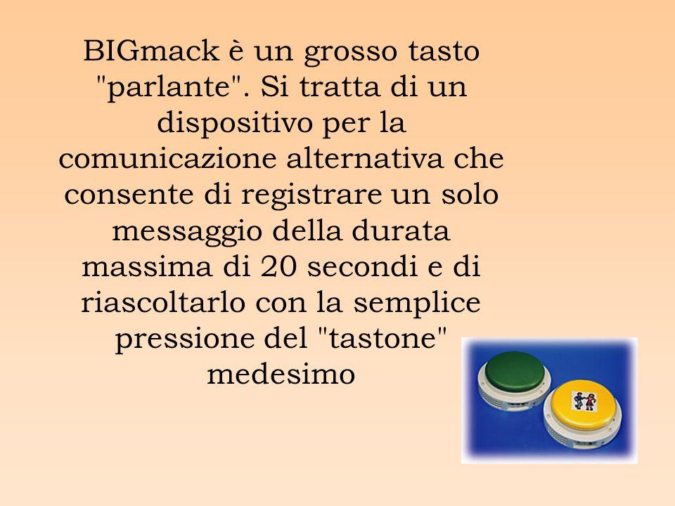 BIGmack è un grosso tasto parlante .