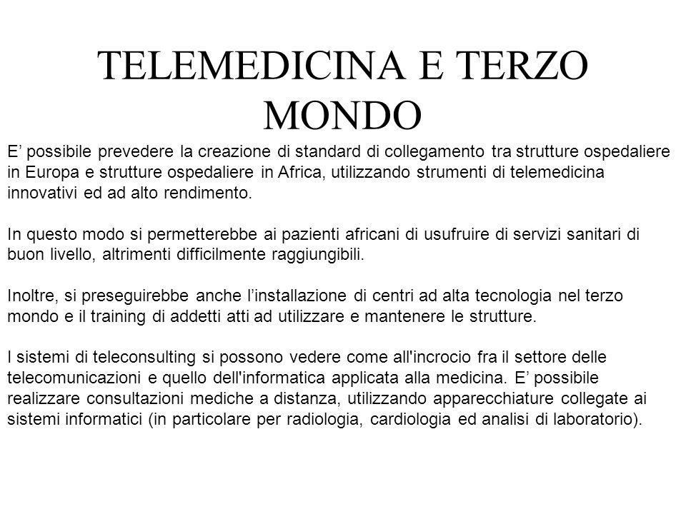 E possibile prevedere la creazione di standard di collegamento tra strutture ospedaliere in Europa e strutture ospedaliere in Africa, utilizzando strumenti di telemedicina innovativi ed ad alto rendimento.