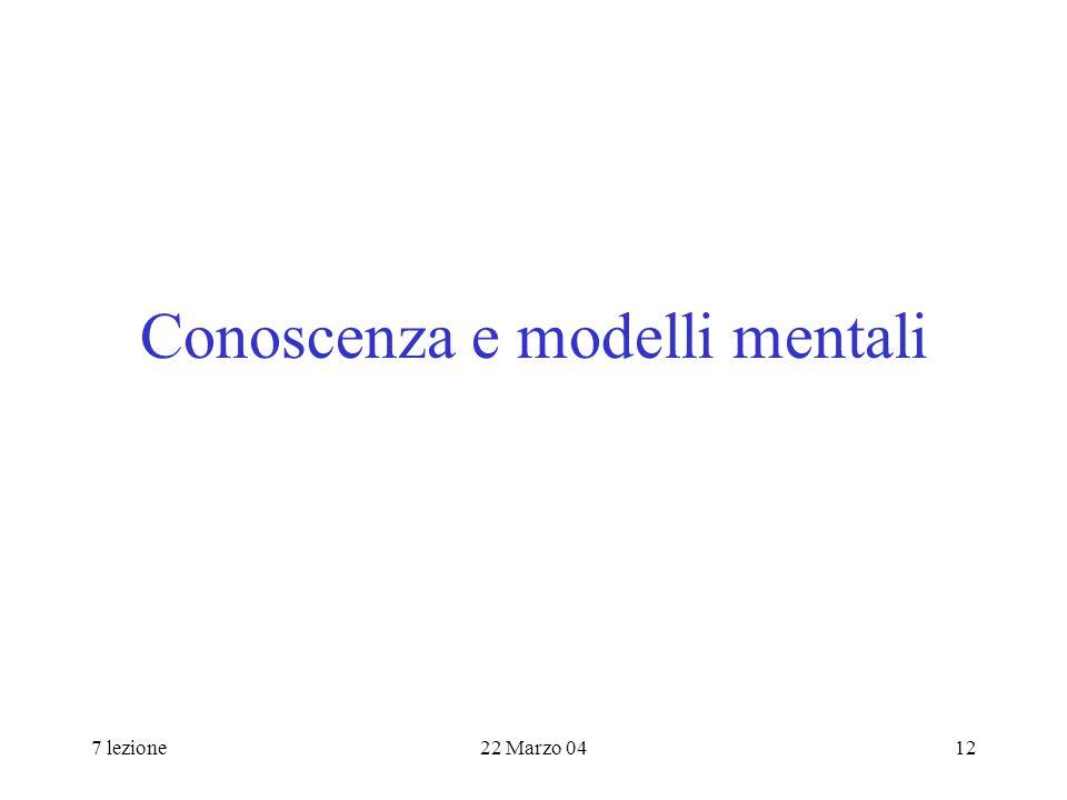 7 lezione22 Marzo 0412 Conoscenza e modelli mentali