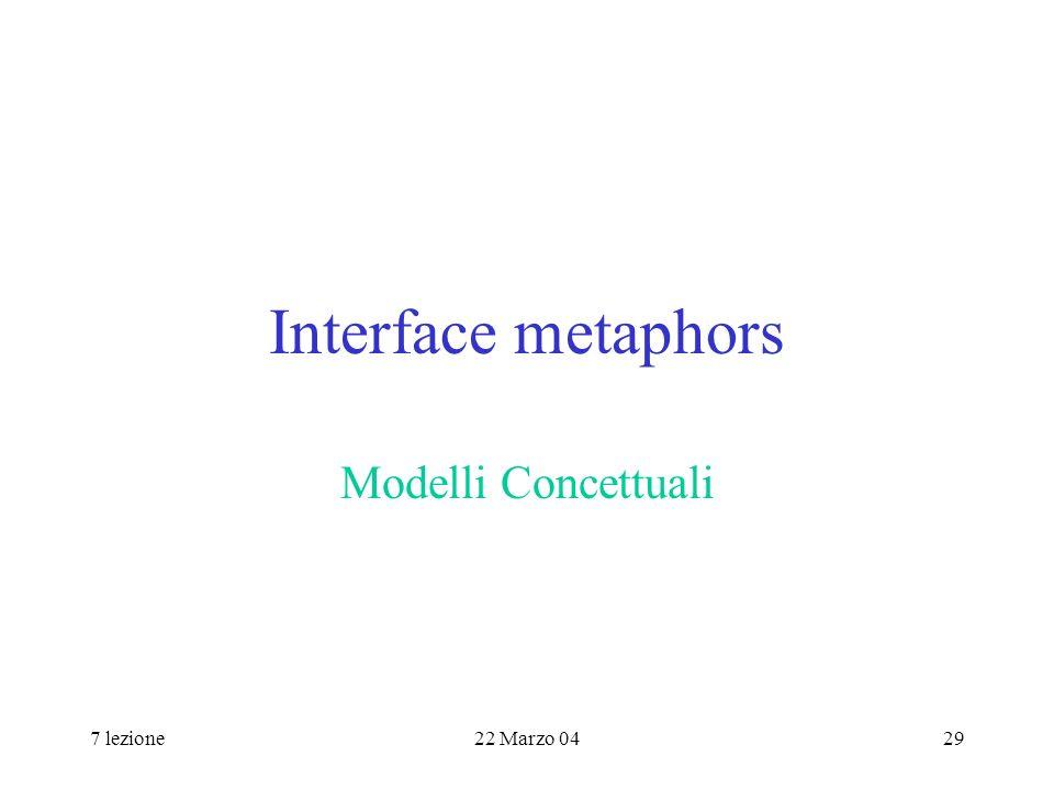 7 lezione22 Marzo 0429 Interface metaphors Modelli Concettuali