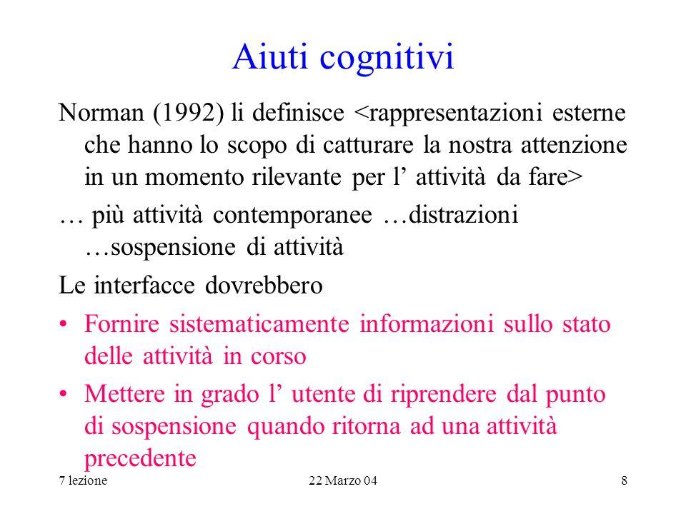 7 lezione22 Marzo 049 Processi cognitivi automatici e controllati Molte attività si fanno senza pensare (leggere, scrivere, andare in bicicletta) – non richiedono sforzo.