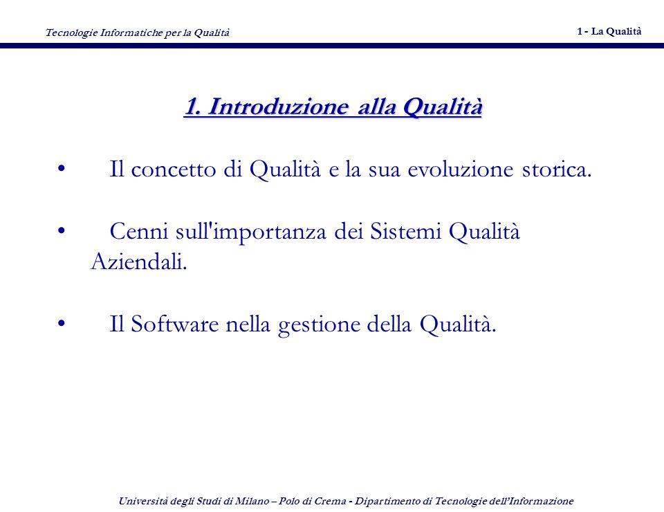 Tecnologie Informatiche per la Qualità 1 - La Qualità 3 Università degli Studi di Milano – Polo di Crema - Dipartimento di Tecnologie dellInformazione 3 1.