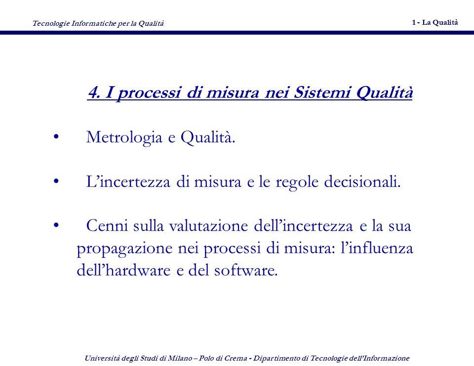Tecnologie Informatiche per la Qualità 1 - La Qualità 6 Università degli Studi di Milano – Polo di Crema - Dipartimento di Tecnologie dellInformazione 6 4.
