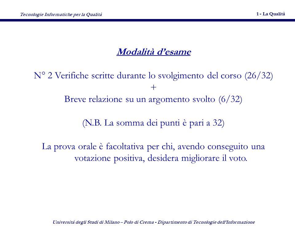 Tecnologie Informatiche per la Qualità 1 - La Qualità 7 Università degli Studi di Milano – Polo di Crema - Dipartimento di Tecnologie dellInformazione 7 5.