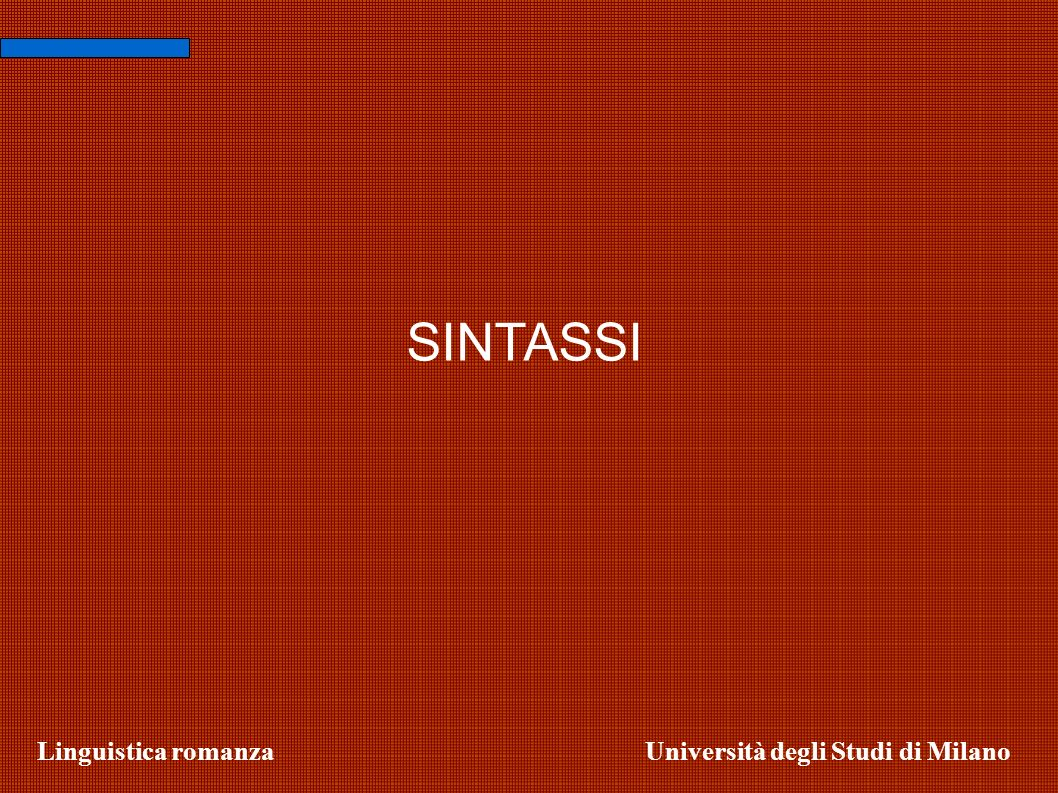 Linguistica romanzaUniversità degli Studi di Milano SINTASSI