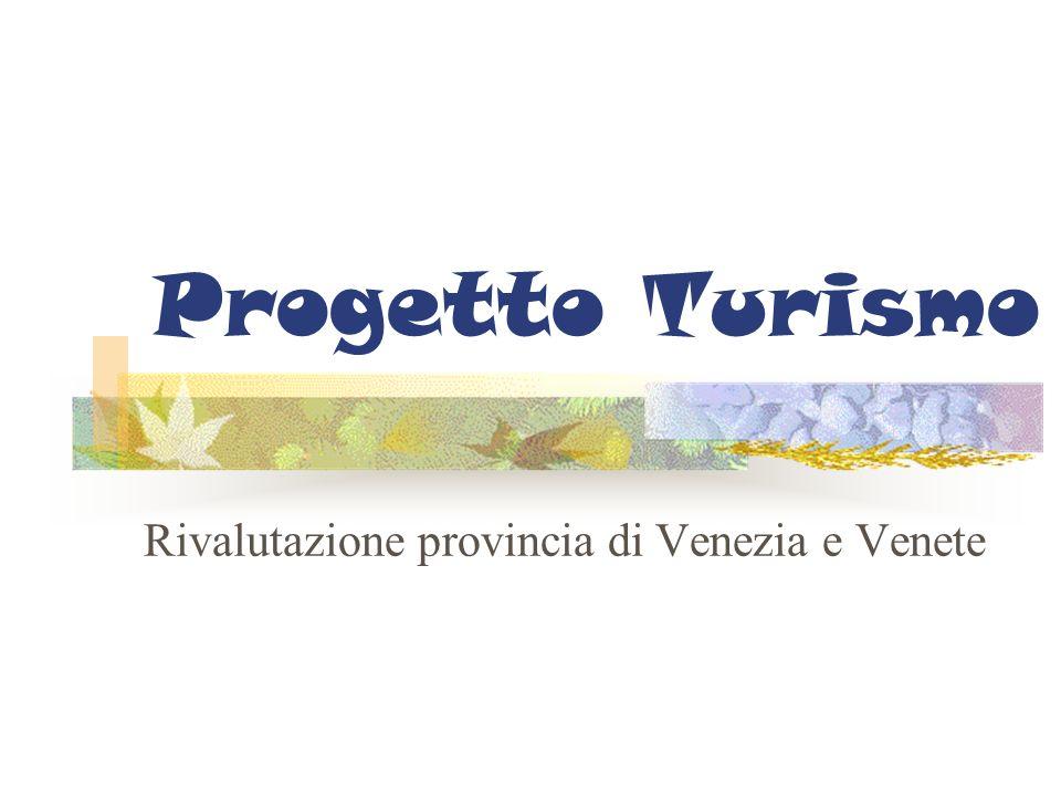 Progetto Turismo Rivalutazione provincia di Venezia e Venete