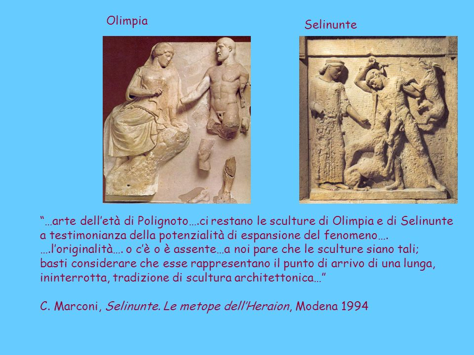…arte delletà di Polignoto….ci restano le sculture di Olimpia e di Selinunte a testimonianza della potenzialità di espansione del fenomeno…. ….lorigin