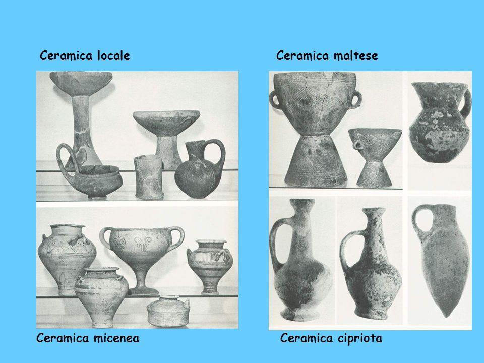 Ceramica maltese Ceramica cipriota Ceramica locale Ceramica micenea