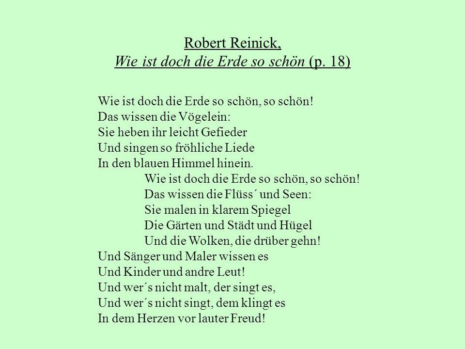 Robert Reinick, Wie ist doch die Erde so schön (p. 18) Wie ist doch die Erde so schön, so schön! Das wissen die Vögelein: Sie heben ihr leicht Gefiede