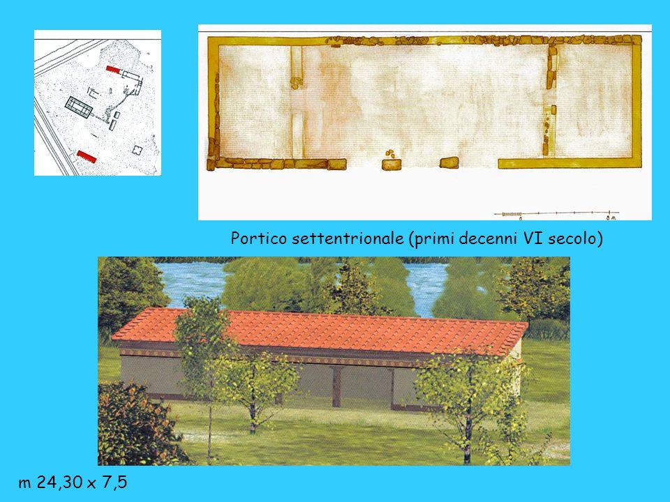 Portico settentrionale (primi decenni VI secolo) m 24,30 x 7,5