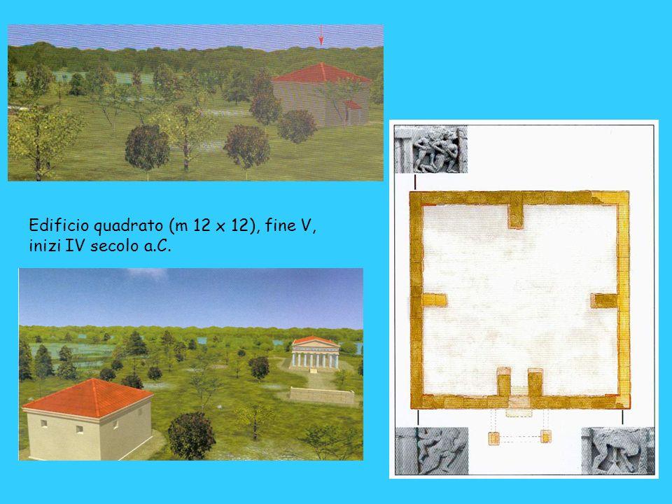 Edificio quadrato (m 12 x 12), fine V, inizi IV secolo a.C.