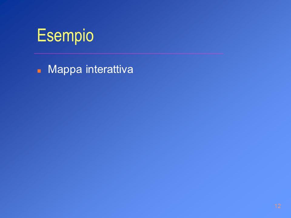 12 Esempio n Mappa interattiva