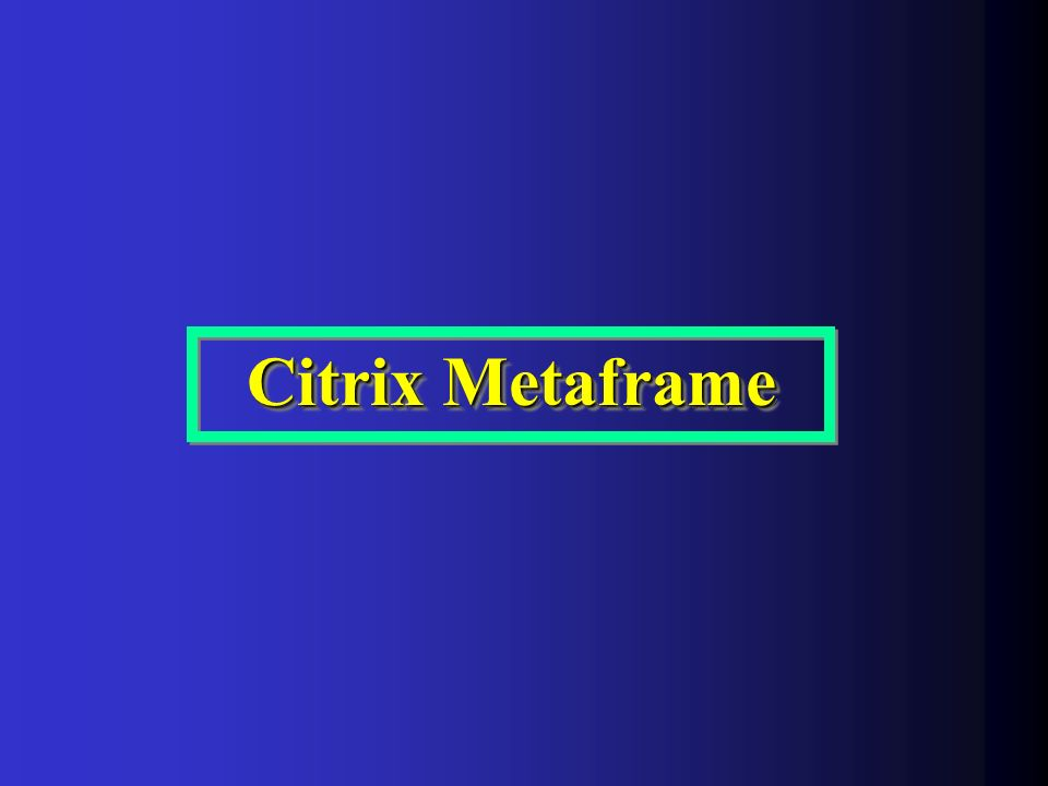 Citrix Metaframe