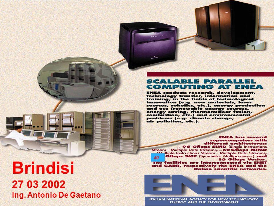 Brindisi 27 03 2002 Ing. Antonio De Gaetano 40