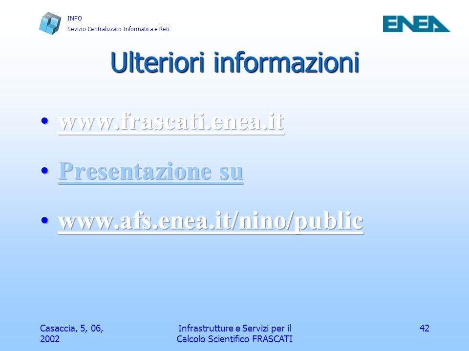 INFO Sevizio Centralizzato Informatica e Reti Casaccia, 5, 06, 2002 Infrastrutture e Servizi per il Calcolo Scientifico FRASCATI 43