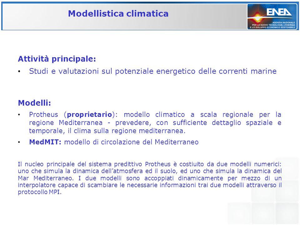 Attività principale: Studi e valutazioni sul potenziale energetico delle correnti marine Modelli: Protheus (proprietario): modello climatico a scala r