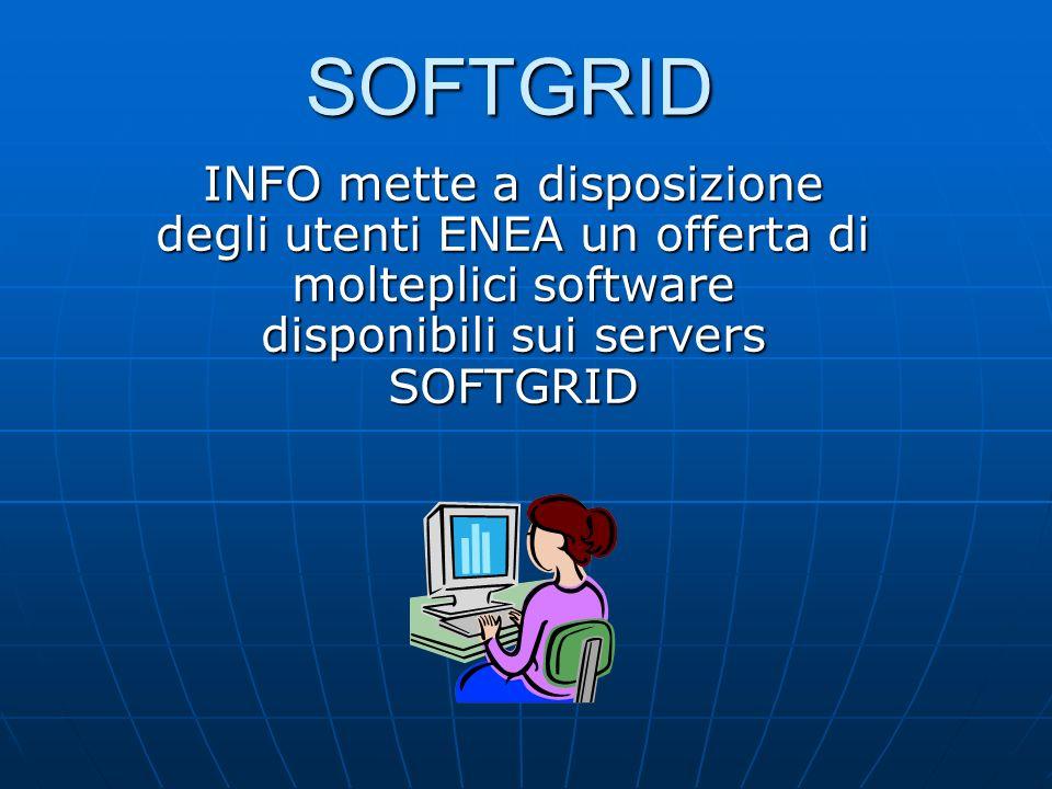 SOFTGRID INFO mette a disposizione degli utenti ENEA un offerta di molteplici software disponibili sui servers SOFTGRID