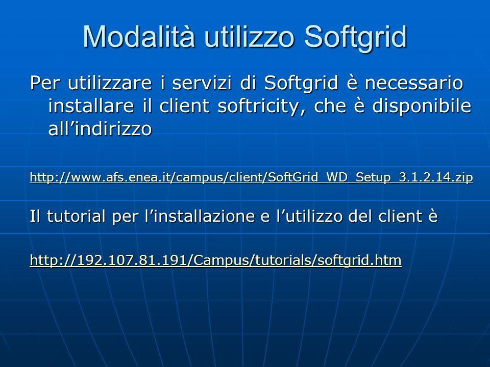 Modalità utilizzo Softgrid Per utilizzare i servizi di Softgrid è necessario installare il client softricity, che è disponibile allindirizzo http://ww