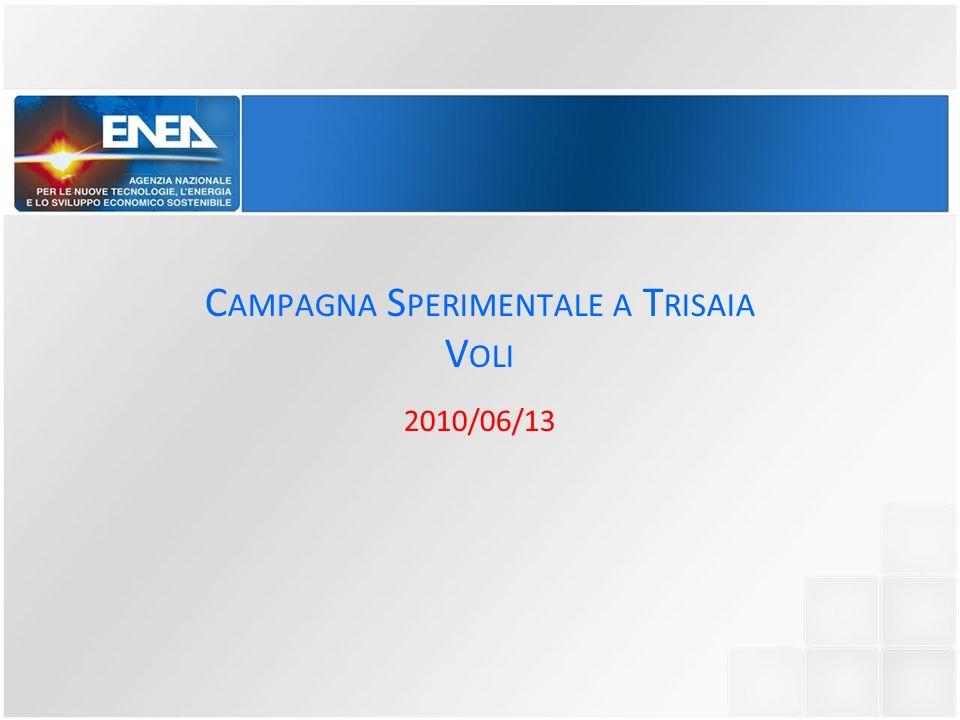 C AMPAGNA S PERIMENTALE A T RISAIA V OLI 2010/06/13