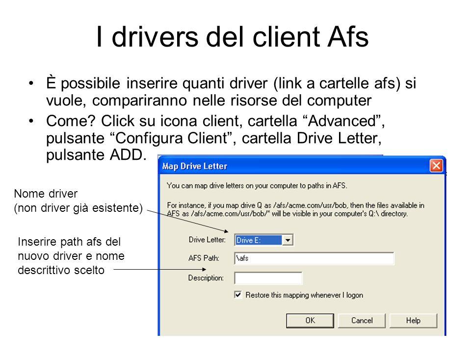I drivers del client Afs È possibile inserire quanti driver (link a cartelle afs) si vuole, compariranno nelle risorse del computer Come? Click su ico