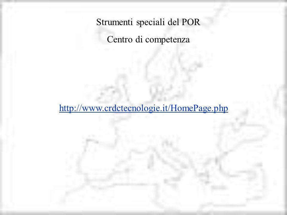 Strumenti speciali del POR Centro di competenza http://www.crdctecnologie.it/HomePage.php
