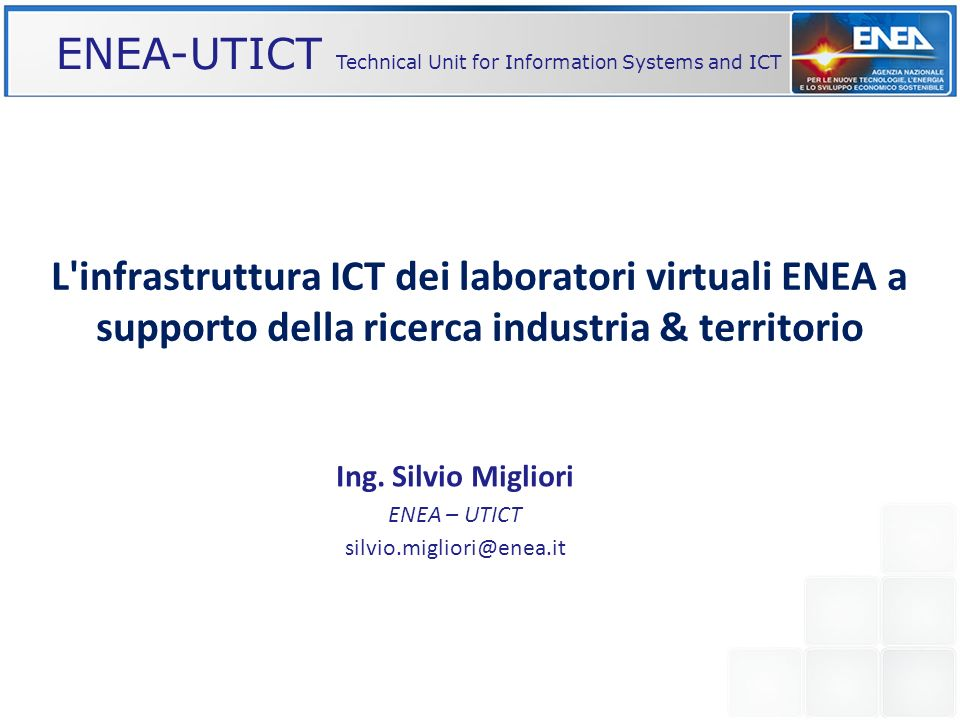 2 ENEA-UTICT Technical Unit for Information Systems and ICT Laboratories Infrastructure and Network Services Infrastructure for Scientific Computing Information Technologies Management Implementing new projects and Web Applications