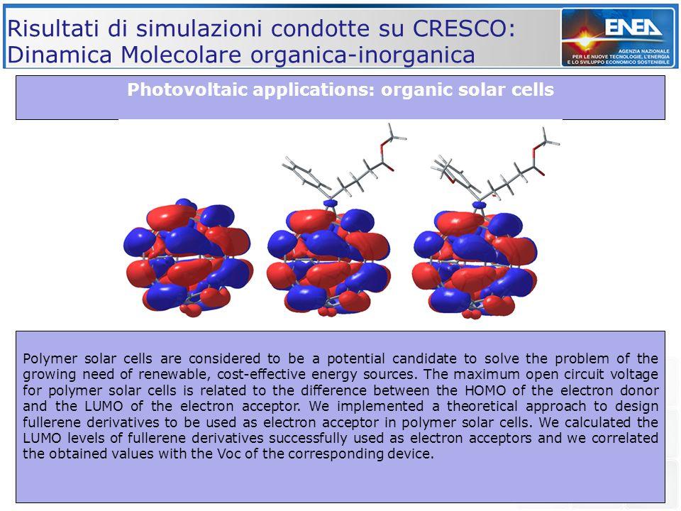 Risultati di simulazioni condotte su CRESCO: Dinamica Molecolare organica-inorganica Photovoltaic applications: organic solar cells Polymer solar cell