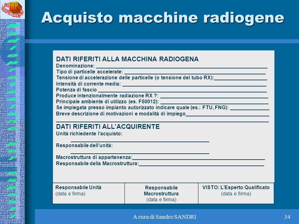 A cura di Sandro SANDRI34 Acquisto macchine radiogene DATI RIFERITI ALLA MACCHINA RADIOGENA Denominazione: _________________________