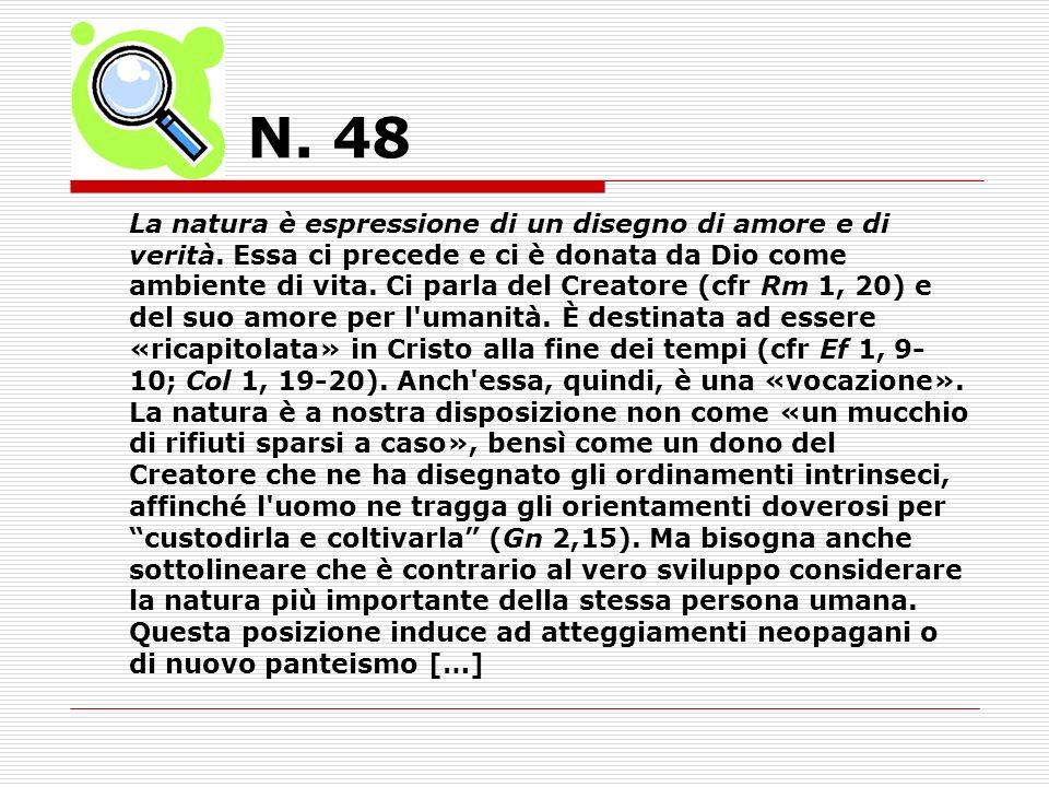 N.48 La natura è espressione di un disegno di amore e di verità.