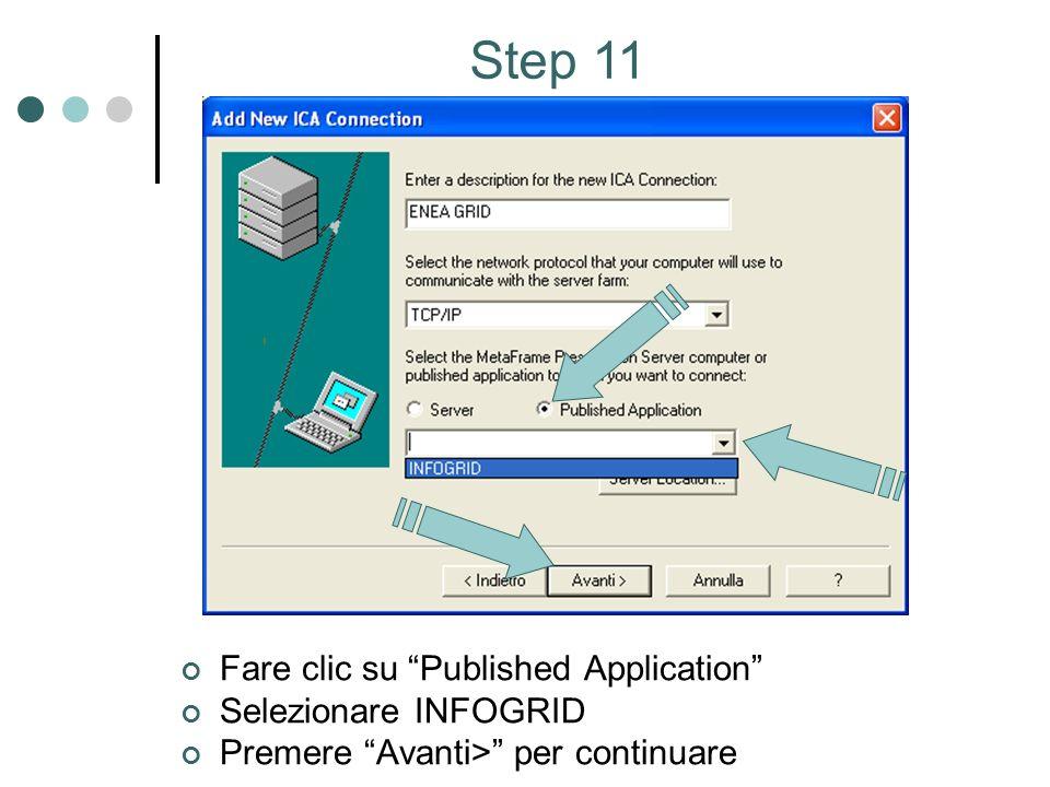 Fare clic su Published Application Selezionare INFOGRID Premere Avanti> per continuare Step 11
