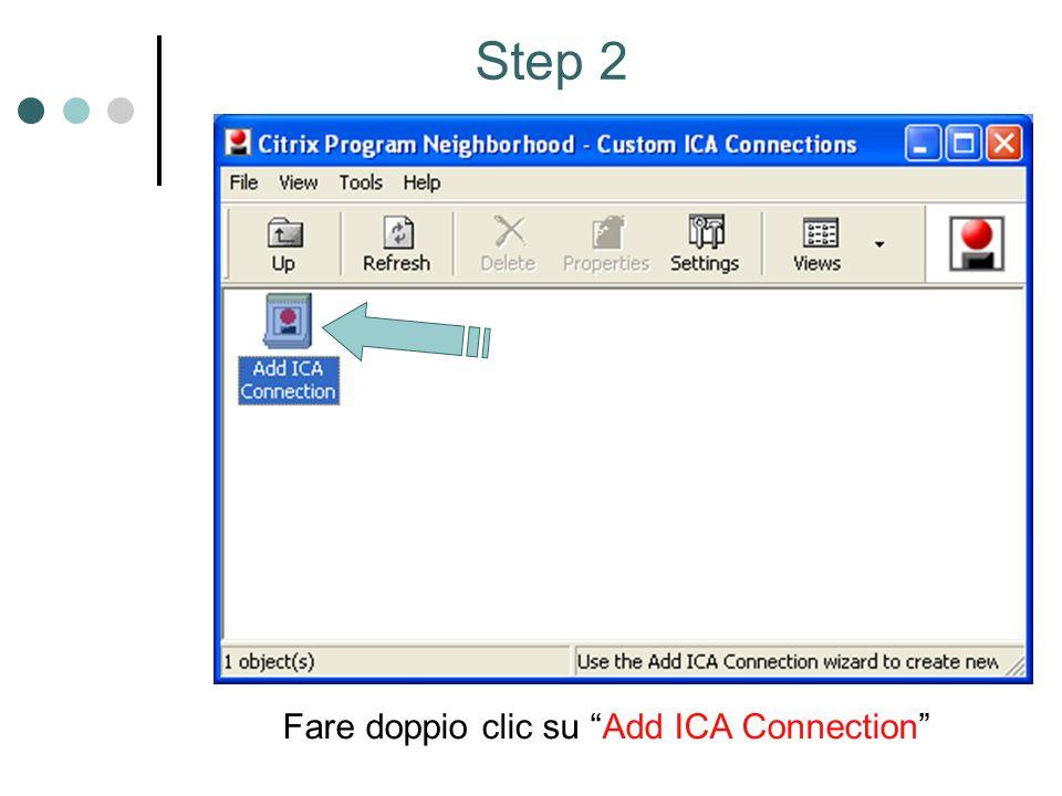 Step 2 Fare doppio clic su Add ICA Connection
