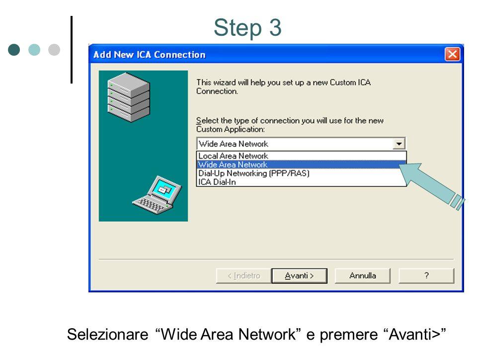 Step 3 Selezionare Wide Area Network e premere Avanti>