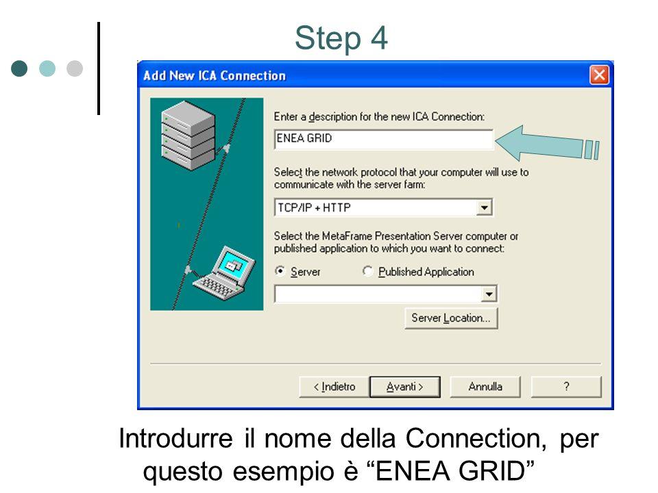 Introdurre il nome della Connection, per questo esempio è ENEA GRID Step 4