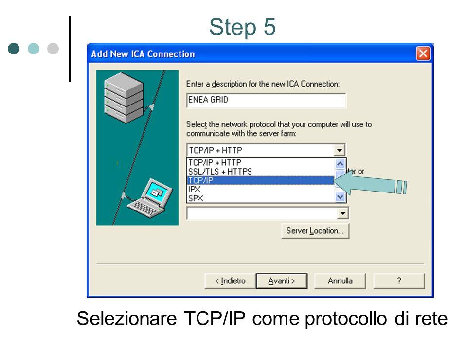 Step 5 Selezionare TCP/IP come protocollo di rete