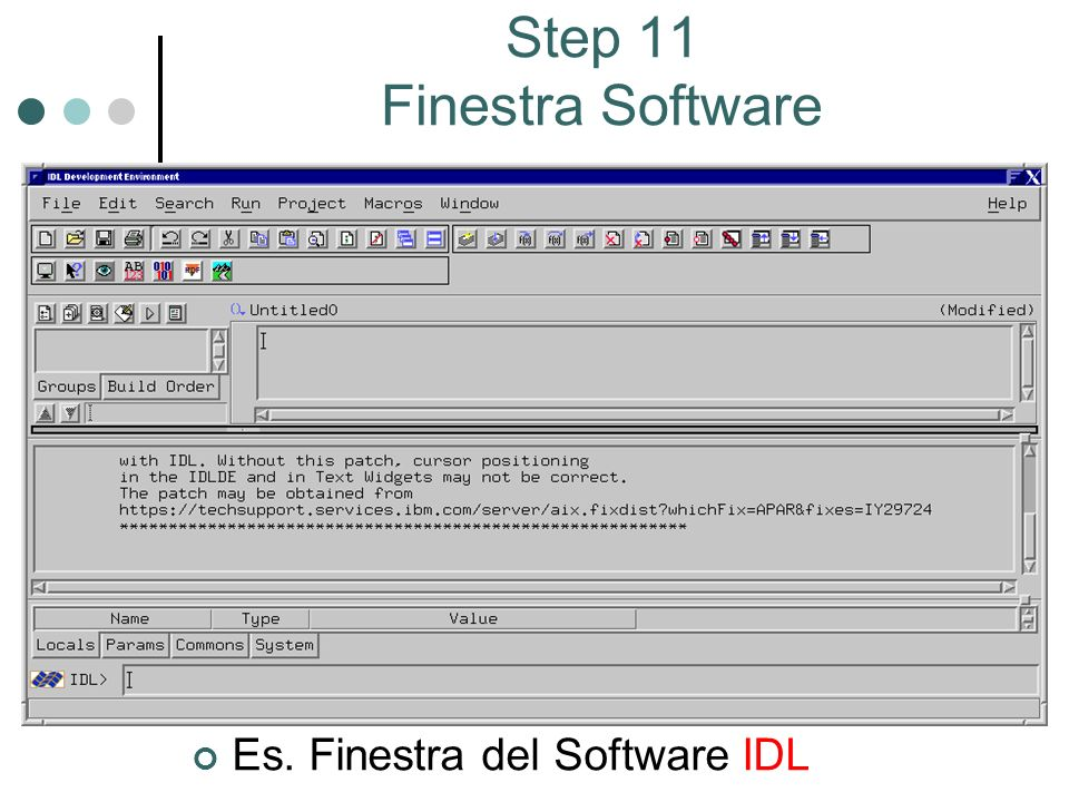 Es. Finestra del Software IDL Step 11 Finestra Software