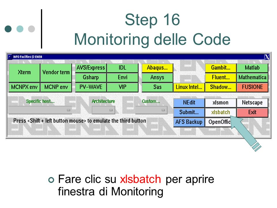 Step 16 Monitoring delle Code Fare clic su xlsbatch per aprire finestra di Monitoring