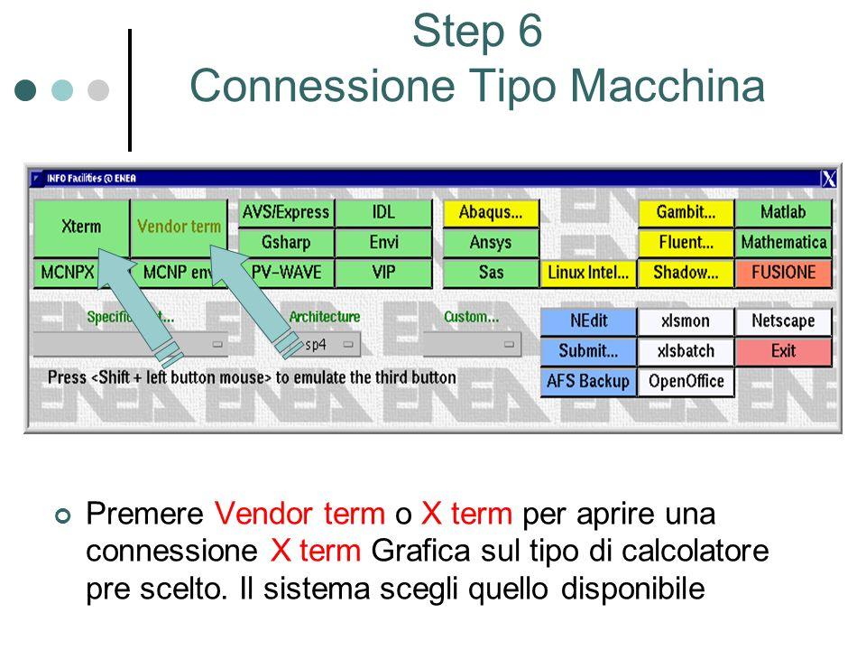 Step 6 Connessione Tipo Macchina Premere Vendor term o X term per aprire una connessione X term Grafica sul tipo di calcolatore pre scelto.